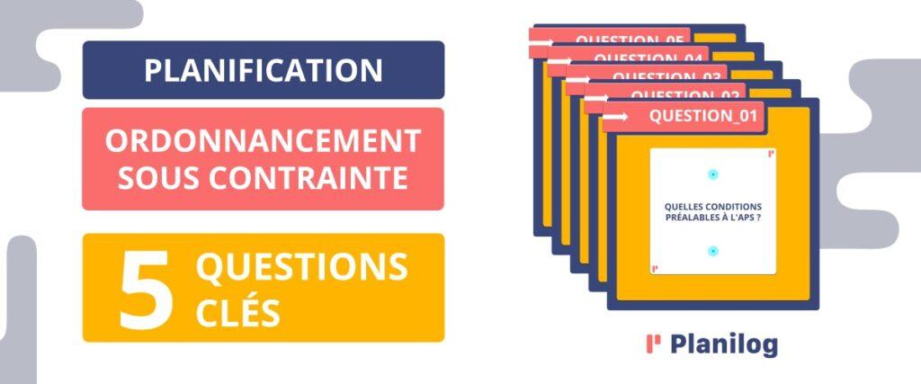 Ordonnancement sous contraintes - 5 questions clés